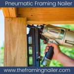 Best Pneumatic Framing Nailer - Top Picks & Reviews 2020