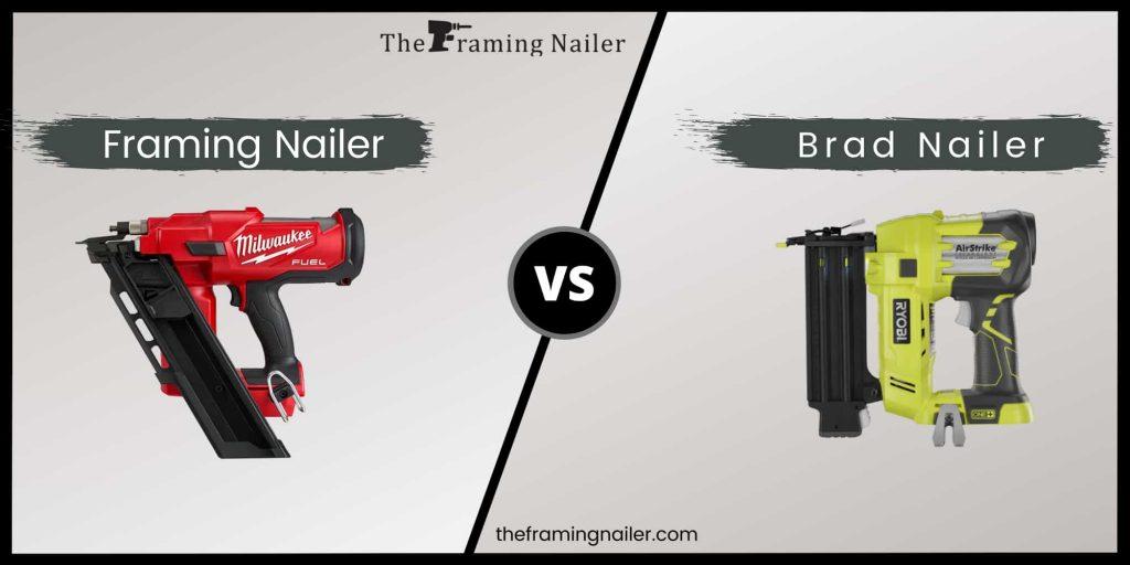 Framing Nailer Vs Brad Nailer Here S The Differences
