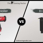 Framing Nailer Vs Brad Nailer -  Here's The Differences