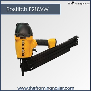 Bostitch F28WW,Bostitch framing nailer,best 30 degree framing nailer