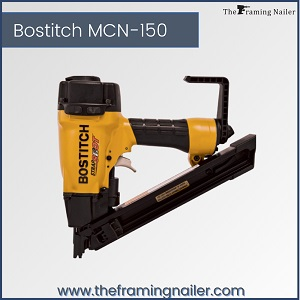 Bostitch MCN-150,Bostitch framing nailer,electric framing nailer