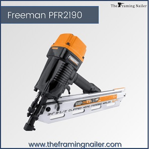 Freeman PFR2190,best framing nailer, framing gun